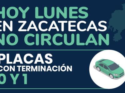 Hoy No Circula en Zacatecas 2020; ve qué autos descansan este lunes