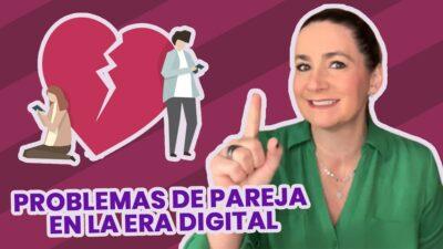 problemas de pareja en la era digital