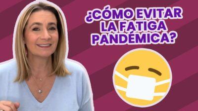 trucos fatiga pandémica