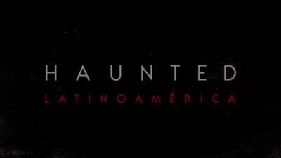 Haunted Latinoamerica
