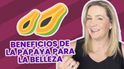 ¡Ay papaya… para la belleza! Estos son sus beneficios