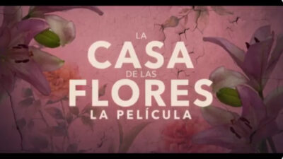 """Lanzan tráiler de la película de """"La casa de las flores"""""""