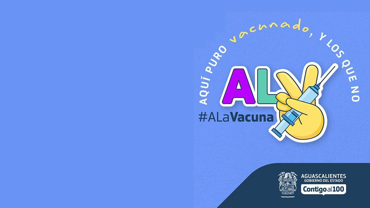 """Aguascalientes: lema """"ALV"""" (A La Vacuna) enciende las redes sociales"""