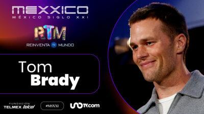 México Siglo XXI Tom Brady
